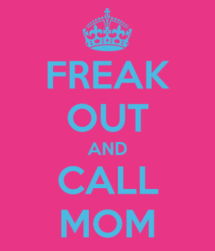 freak-out-and-call-mom-79